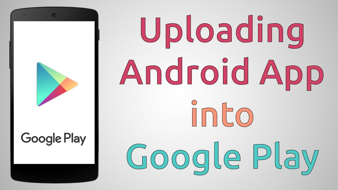 How to Upload an App to Google Play Store